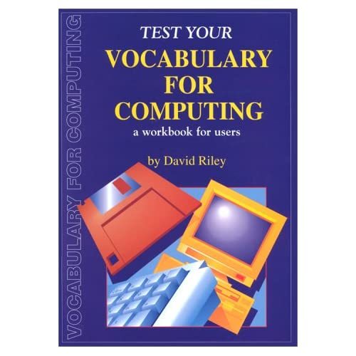 TEST YOUR VOCABULARY FOR COMPUTING