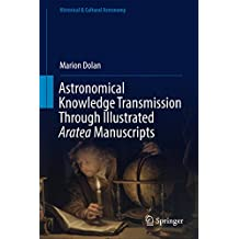 Astronomical Knowledge Transmission Through Illustrated Aratea Manuscripts (Historical & Cultural Astronomy)