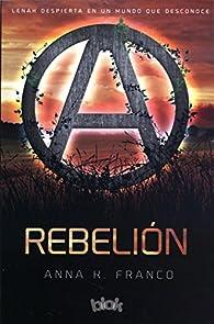 Rebelion par Anna K Franco