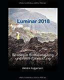 Produkt-Bild: Luminar 2018 ? Einstieg in die Bildbearbeitung und RAW-Entwicklung
