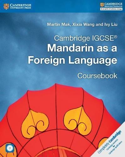Cambridge IGCSE® Mandarin as a Foreign Language Coursebook with Audio CDs (2) (Cambridge International IGCSE)