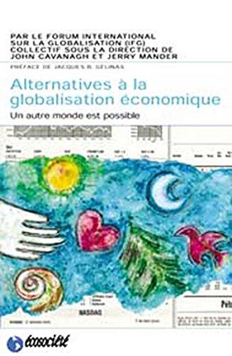Alternatives à la globalisation économique. Un monde meilleur est possible