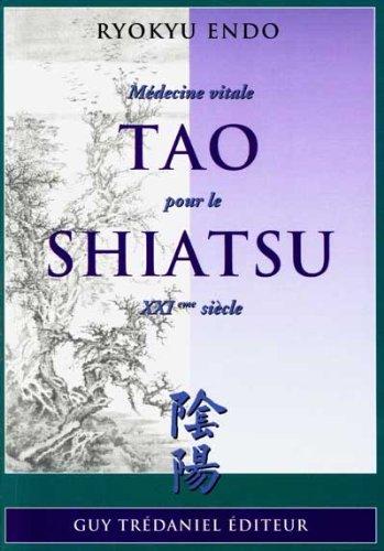 Tao shiatsu : Médecine vitale pour le XXIe siècle