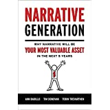 Narrative Generation: Why narrative will become your most valuable asset in the next 5 years (English Edition)