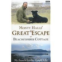 By Monty Halls - Monty Halls' Great Escape: Beachcomber Cottage