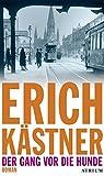 Der Gang vor die Hunde von Erich Kästner