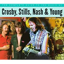 The Complete Guide to the Music of Crosby, Stills, Nash and Young (The Complete Guide to the Music Of.)