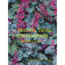 Heuchera, Tiarella and Heucherella: A Gardener's Guide
