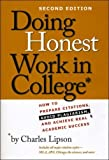 Telecharger Livres Doing Honest Work in College How to Prepare Citations Avoid Plagiarism and Achieve Real Academic Success Second Edition Chicago Guides to Academic Life by Lipson Charles 2008 Paperback (PDF,EPUB,MOBI) gratuits en Francaise