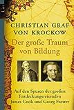 Der große Traum von Bildung: Auf den Spuren der großen Entdeckungsreisenden James Cook und Georg Forster