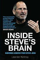 Inside Steve's Brain: Business Lessons from Steve Jobs, the Man Who Saved Apple