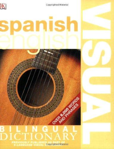 Spanish English Bilingual Visual Dictionary (US English/Mexican Spanish) (DK Visual Dictionaries)