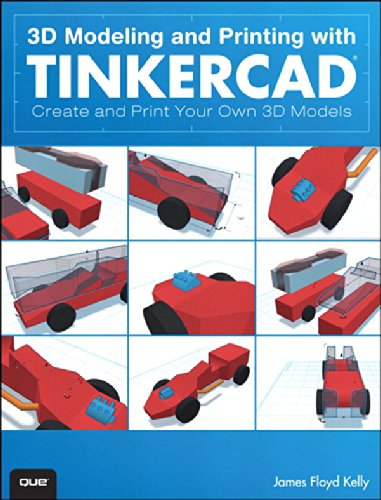 3D Modeling and Printing with Tinkercad: Create and Print