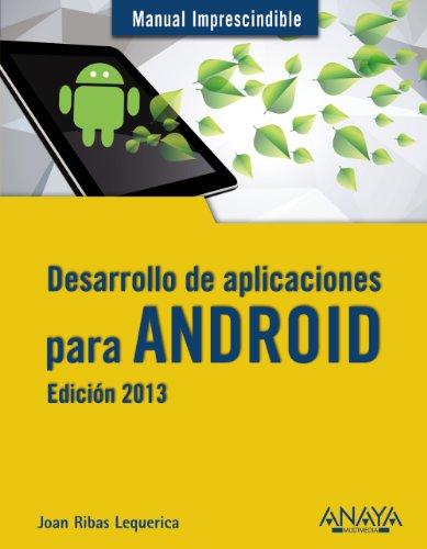 Desarrollo De Aplicaciones Para Android - Edición 2013 (Manuales Imprescindibles) por Joan Ribas Lequerica