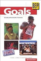 Goals : BEP, 2de professionnelle et Terminale, BEP tertiaires et industriels (Ouvrage)
