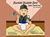 Buddly Buddly Boo, Baby Detective - The Case of