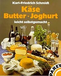 Käse, Butter, Joghurt leicht selbstgemacht