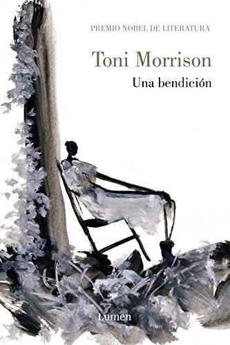 Una bendición (NARRATIVA) por Toni Morrison
