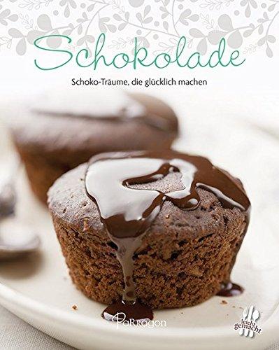 Schokolade: Schoko-Träume, die glücklich machen (Leicht gemacht)