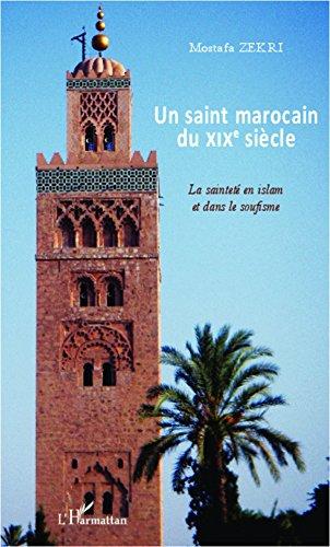 Un saint marocain du XIXe siècle: La sainteté en Islam et dans le soufisme
