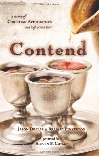 Contend: A Survey of Christian Apologetics on a High School Level by Steven Cowan (Foreword), Jason Dollar (21-Apr-2009) Paperback