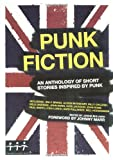 Punk Fiction: An Anthology of Short Stories Inspired by Punk