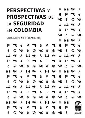 Perspectivas y prospectivas de la seguridad en Colombia (DERECHO nº 1) por César Augusto Biño