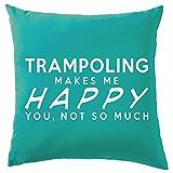 trampoling Makes Me Happy Kissen-41x 41cm (40,6cm)-10Farben, 100 % Baumwolle,...