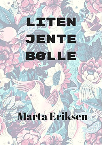 liten jente bølle (Norwegian Edition) por Marta  Eriksen