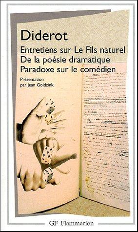 Entretiens sur le fils naturel, de la poésie dramatique, paradoxe sur le comédien