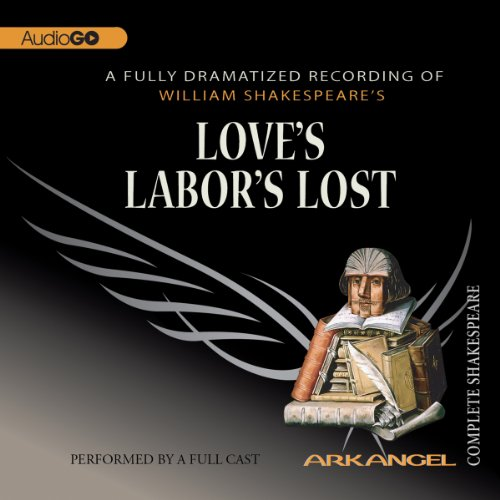 Love's Labor's Lost: The Arkangel Shakespeare  Audiolibri