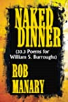 Naked Dinner (33.3 Poems for William...