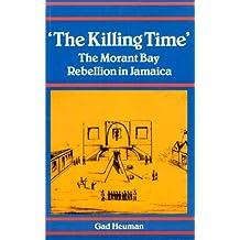 Killing Time: Morant Bay Rebellion Jamaica
