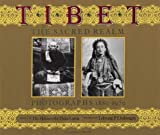 Tibet: The Sacred Realm, Photographs 1880-1950