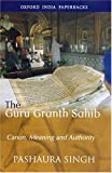 Guru Granth Sahib: Canon, Meaning and Authority