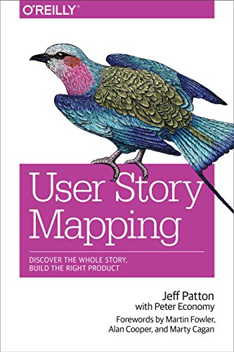 User Story Mapping: Discover the Whole Story, Build the Right Product por Jeff Patton
