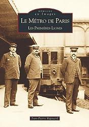 Le Métro de Paris. Les premières lignes