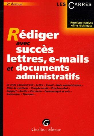 Rédiger avec succès lettres, e-mails et documents administratifs par Roselyne Kadyss