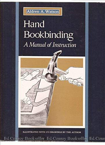 Hand Bookbinding: A Manual of Instruction por Aldren A. Watson