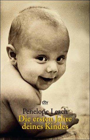 Die ersten Jahre deines Kindes. Ein Handbuch für Eltern