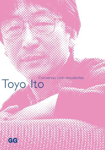 Toyo Ito: Conversas com estudantes