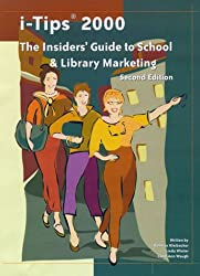 i-Tips 2000: The Insider's Guide to School & Library Marketing