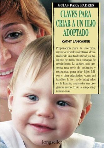Claves para criar a un hijo adoptado/Keys to Raising an Adopted Child