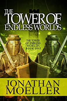 The Tower of Endless Worlds by [Moeller, Jonathan]