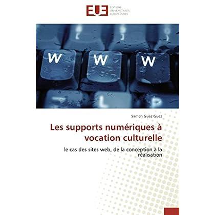 Les supports numériques à vocation culturelle: le cas des sites web, de la conception à la réalisation