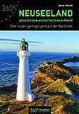 Neuseeland abseits der ausgetretenen Pfade: 50 Highlights auf der Nordinsel