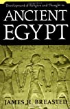 Development of Religion and Thought in Ancient Egypt by James H. Breasted (1972-10-01) - James H. Breasted