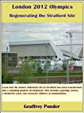 London 2012 Olympics - Regenerating the Stratford Site