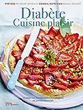 Diabète Cuisine plaisir. 75 recettes savoureuses et adaptées