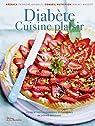 Diabète Cuisine plaisir. 75 recettes savoureuses et adaptées par Brissaud